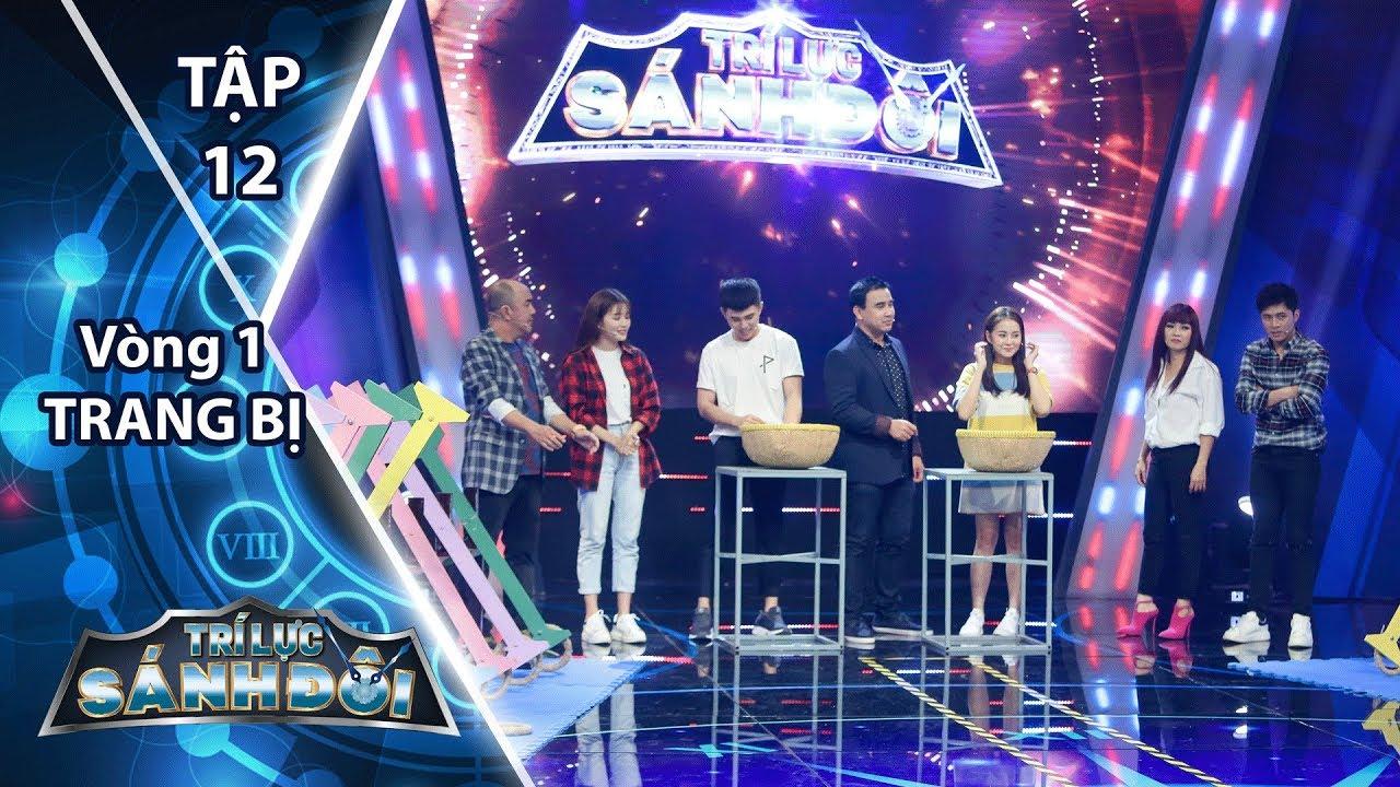 Trí Lực Sánh Đôi - Tập 12 Vòng 1   Will và Tam Triều Dâng so găng tại trò chơi của chương trình