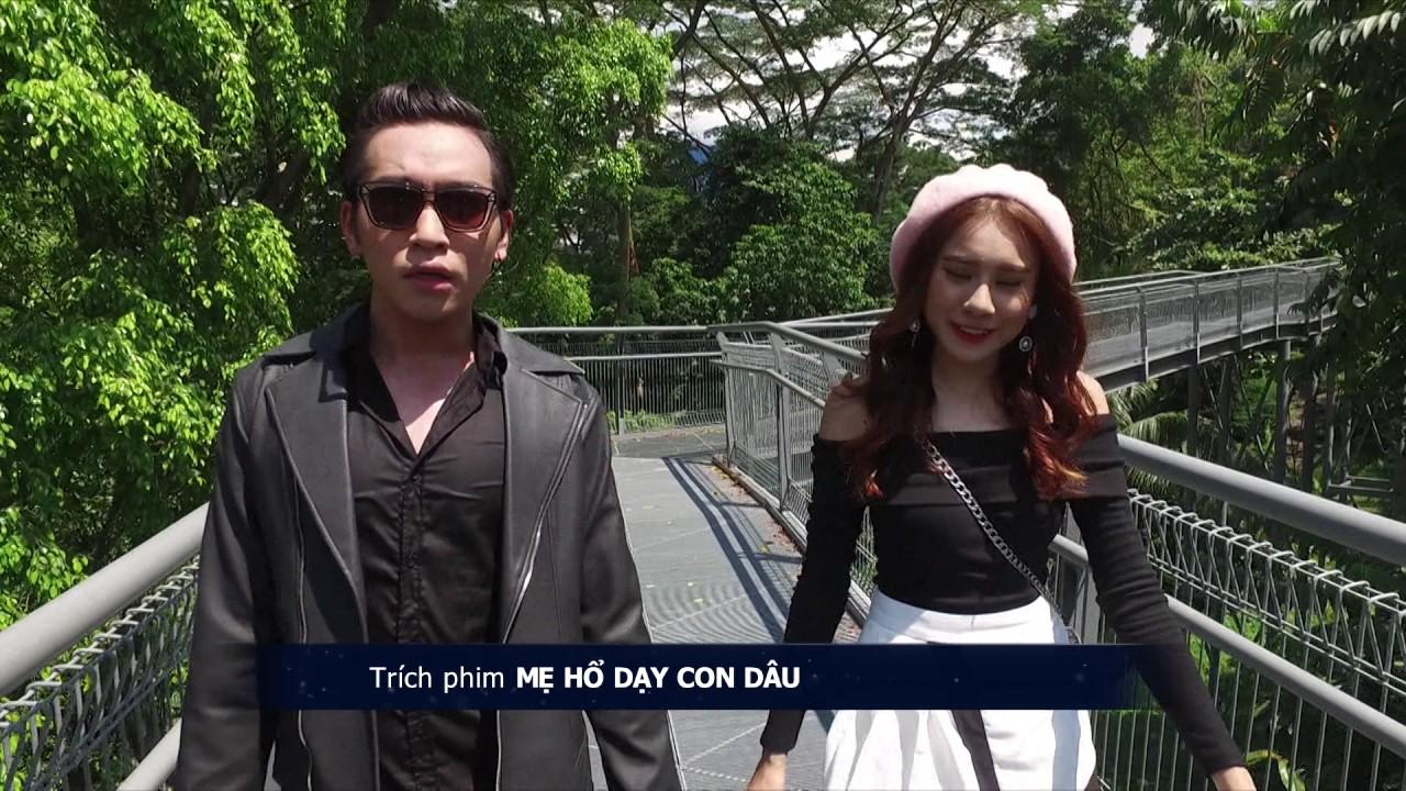 MẸ HỔ DẠY CON DÂU_ Bạch Công Khanh nói về những cảnh quay ngôn tình ở Singapore với Hồ Bích Trâm