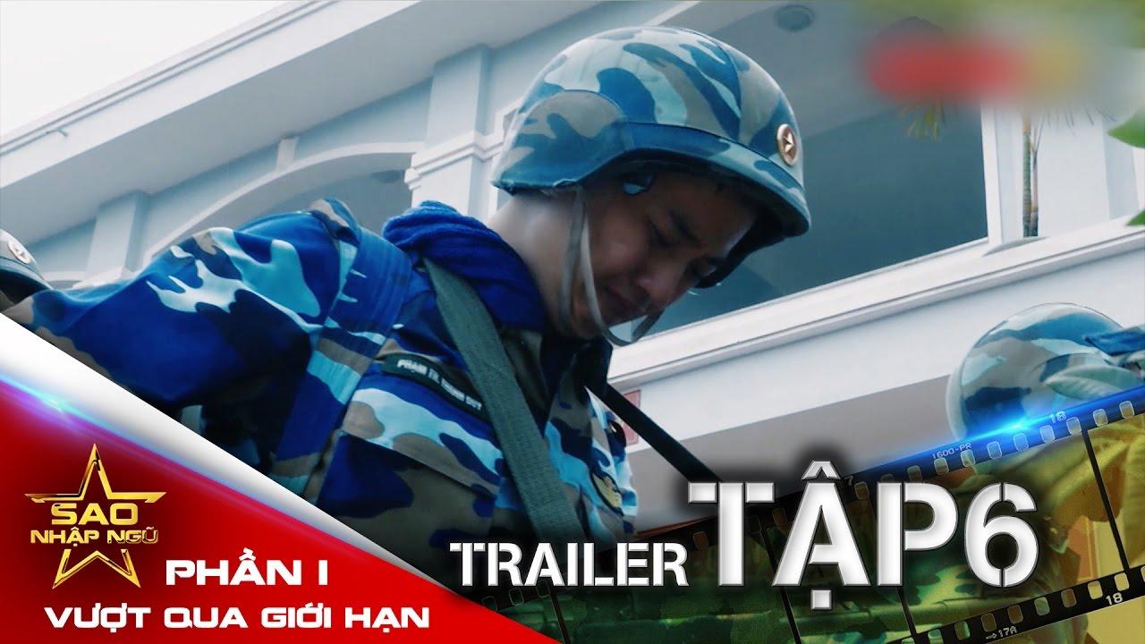 [Trailer Tập 6] Sao nhập ngũ: Vượt qua giới hạn