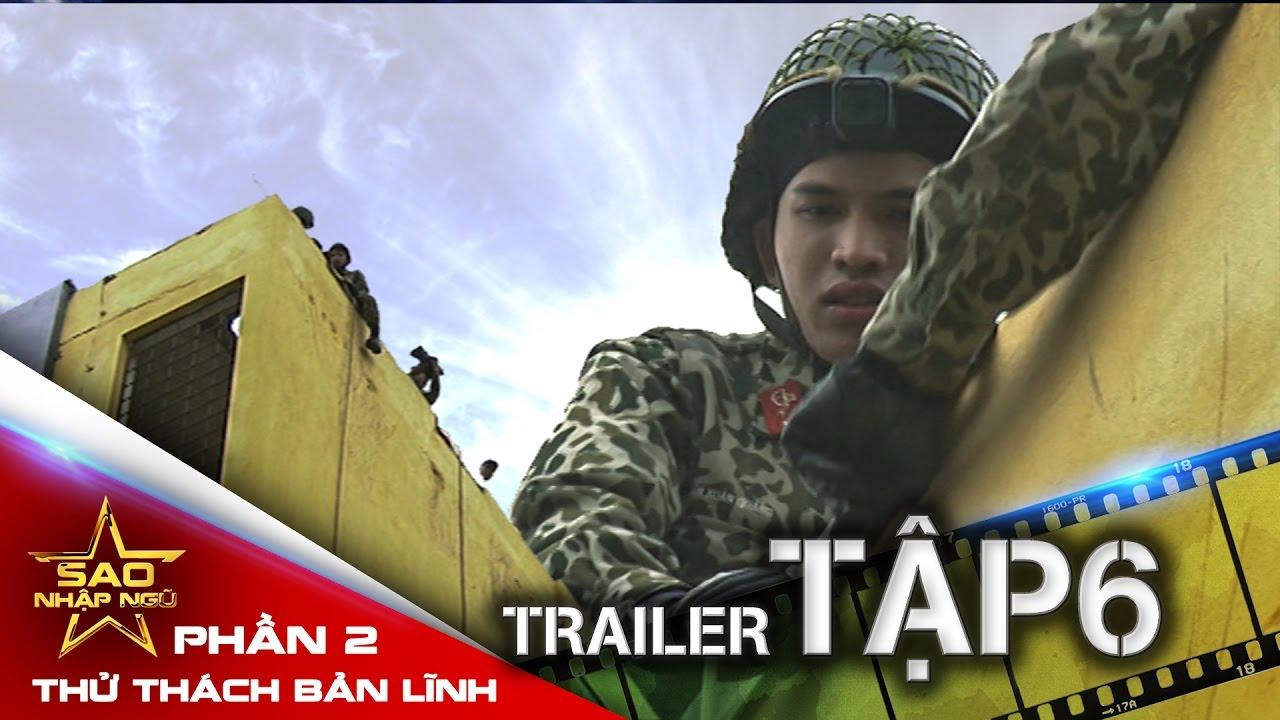 [Trailer Tập 6] Sao nhập ngũ (SS2): Thử thách bản lĩnh