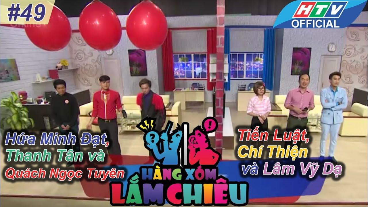 Hàng xóm lắm chiêu | Tập 49 |Minh Đạt,Thanh Tân,Ngọc Tuyên vs Tiến Luật,Chí Thiện,Vỹ Dạ|7/6/2016|HTV