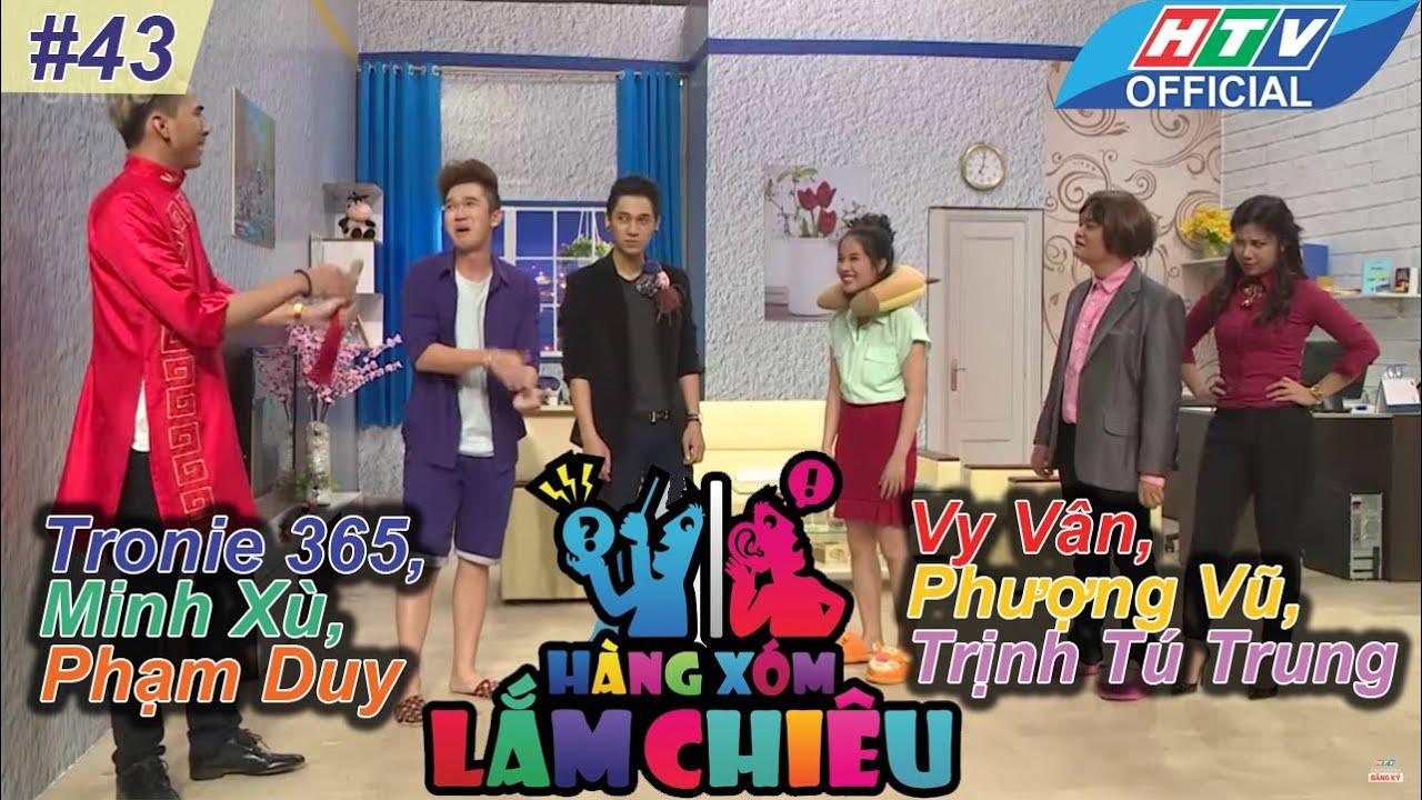 Hàng xóm lắm chiêu | Tập 43 | Tronie,Minh Xù,Phạm Duy vs Vy Vân,Phượng Vũ,Tú Trung | 26/4/2016 | HTV
