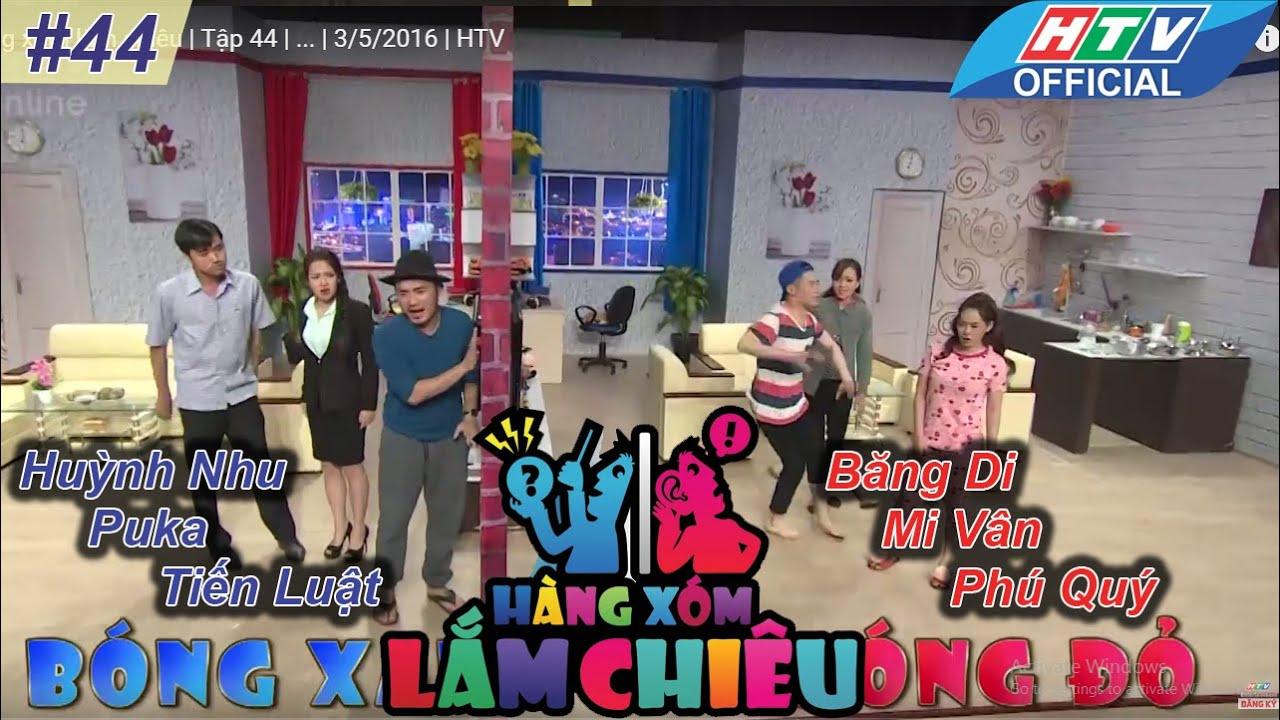 Hàng xóm lắm chiêu | Tập 44 | Huỳnh Nhu, Puka, Tiến Luật Vs Băng Di, Mi Vân, Phú Quý | 3/5/2016 |HTV