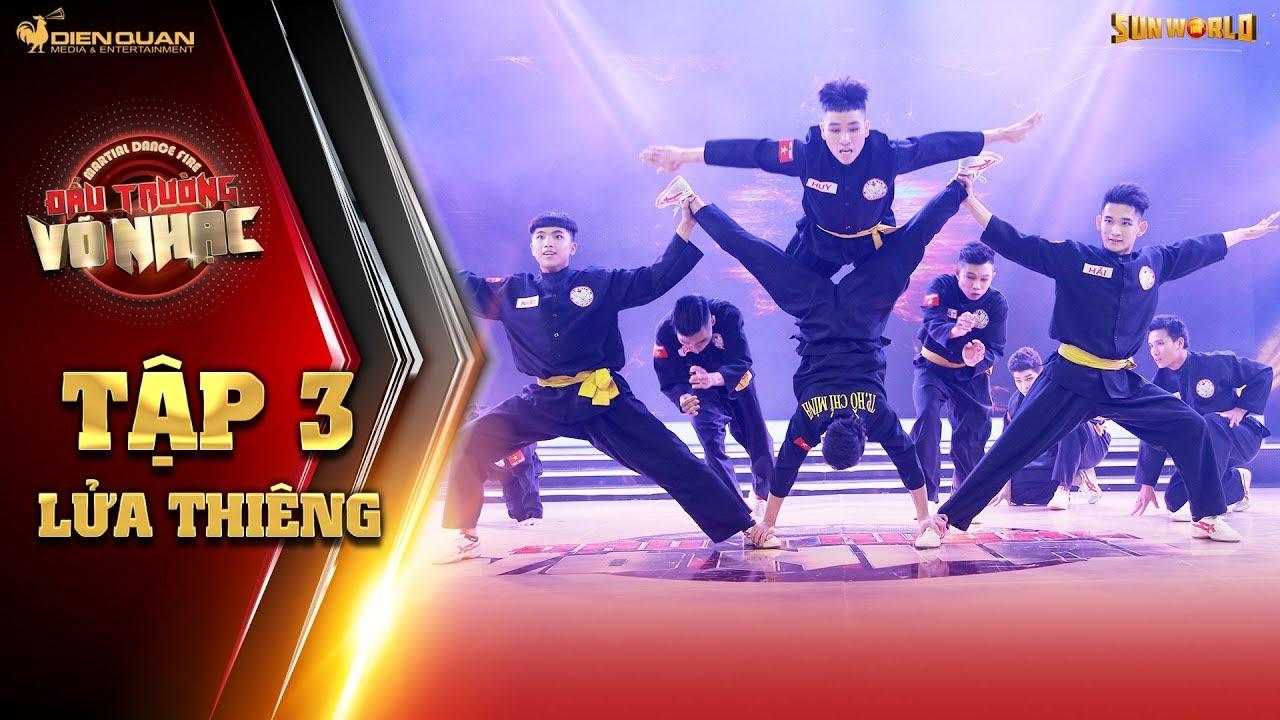Đấu trường võ nhạc|tập 3: biểu diễn trên nền nhạc Fire (BTS), nhóm Lửa Thiêng khiến khán giả mê mệt