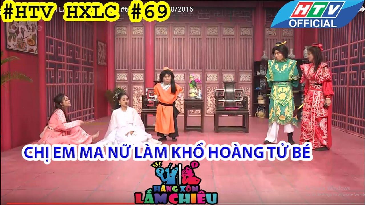 HTV HÀNG XÓM LẮM CHIÊU | HXLC #69 FULL | CHỊ EM MA NỮ LÀM KHỔ HOÀNG TỬ BÉ | 25/10/2016