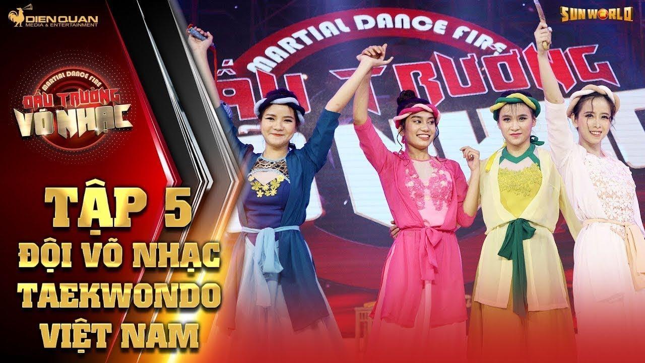 Đấu trường võ nhạc | tập 5: tái hiện phim Mỹ Nhân Kế, đội võ nhạc Taekwondo Việt Nam thắng lớn