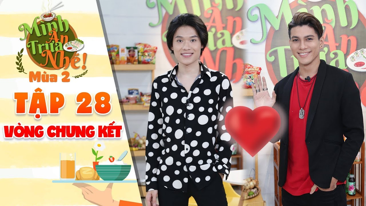 Mình ăn trưa nhé 2 Tập 26 vòng 4: Quang Trung hớn hở quảng cáo review đồ ăn cùng Tôn Tuấn Kiệt