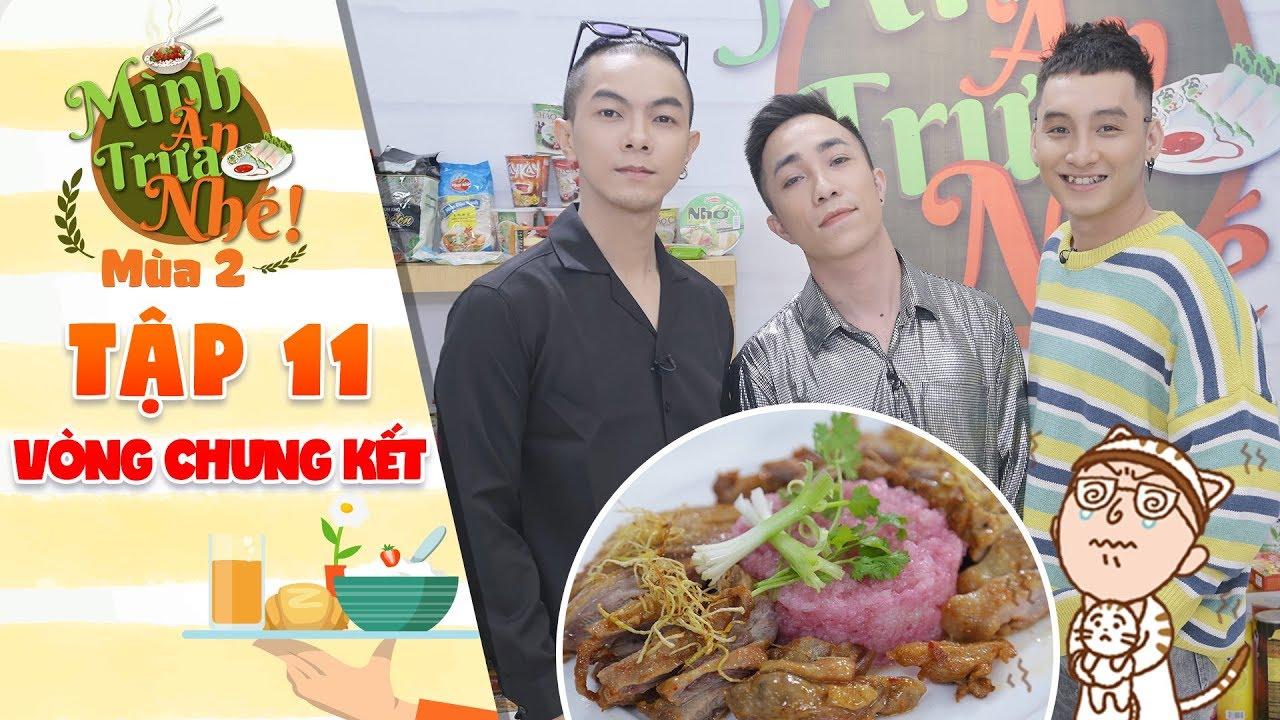Mình ăn trưa nhé 2   Tập 11 vòng 4: Đình Huy, Khánh Dala, Vũ Huy cực tiếc nuối vì món vịt nướng chao