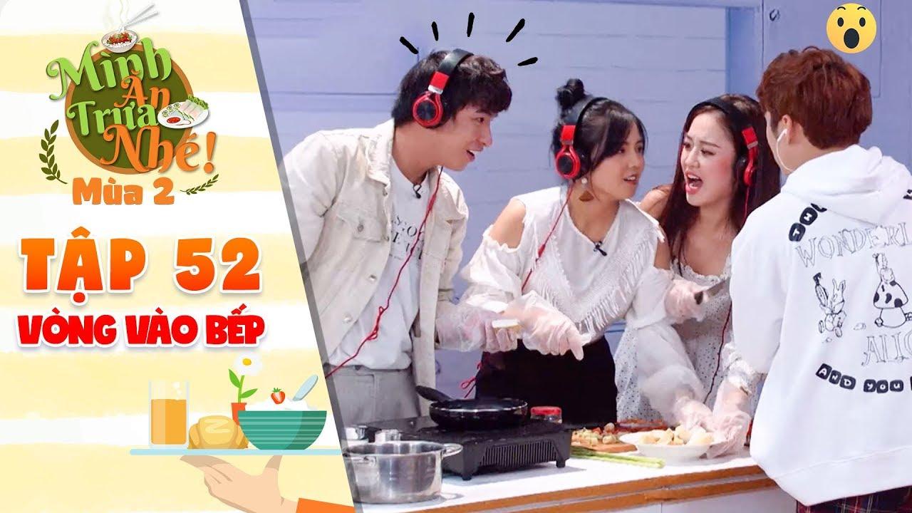 Mình ăn trưa nhé 2  Tập 52 vòng 3: Him Phạm cạn lời trước tài vào bếp thần sầu của Huỳnh quý, Gia Mỹ