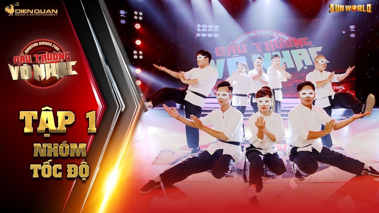 Đấu trường võ nhạc | tập 1: Minh Tú đánh giá cao sự quyết tâm của nhóm Tốc Độ (Vịnh Xuân Quyền)