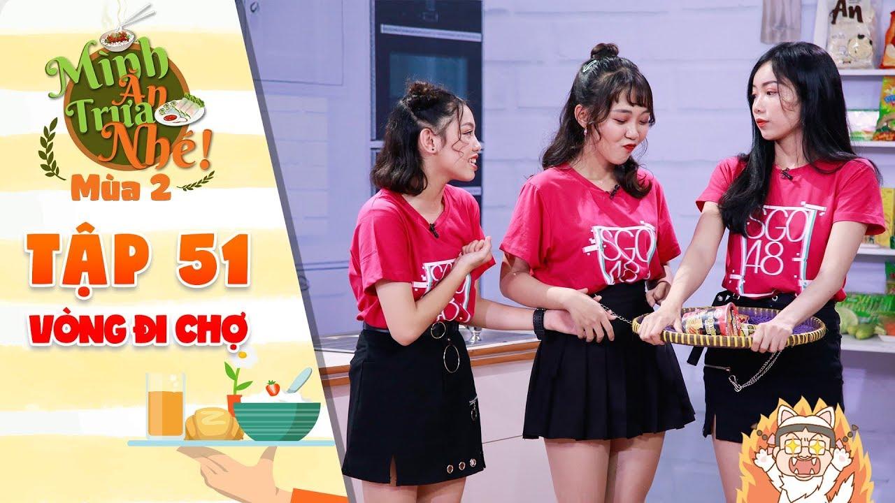"""Mình ăn trưa nhé 2   Tập 51 vòng 1: Trúc Phạm """"nổi điên"""" trước sự """"bất đồng ngôn ngữ"""" của Tiên Linh"""