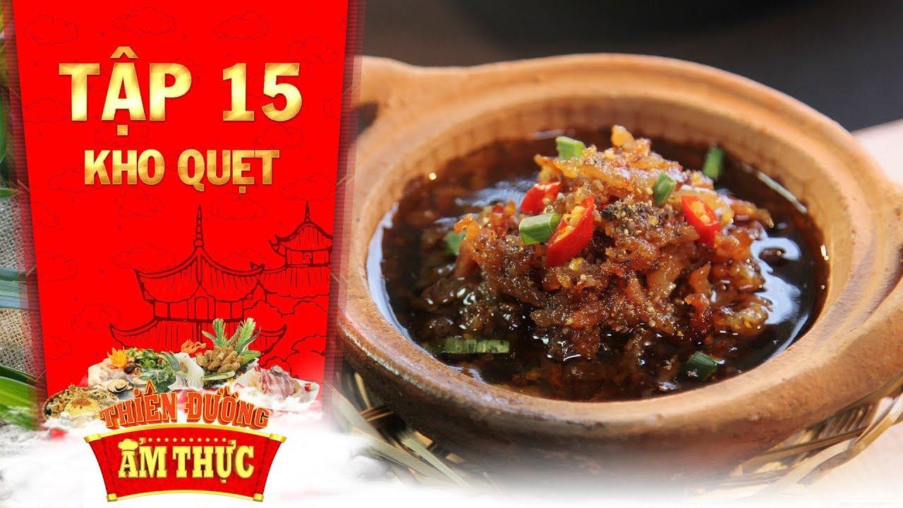 Thiên đường ẩm thực 3 | Tập 15: Kho quẹt | Tinh hoa ẩm thực phương Đông