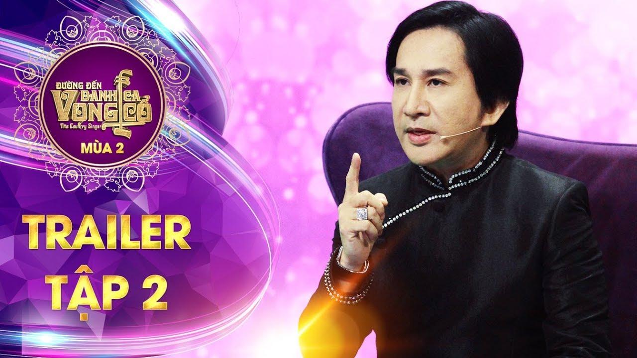Đường đến danh ca vọng cổ 2 | trailer tập 2: HLV Kim Tử Long hứa chọn vai diễn để thí sinh tỏa sáng