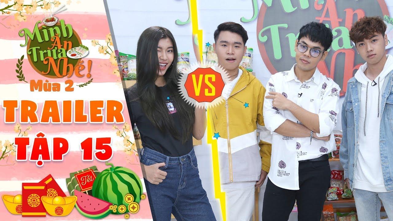 Mình ăn trưa nhé 2 Trailer tập 15: Đồng Ánh Quỳnh trổ tài gánh team khi đối thủ quyết gợi ý cực khó?