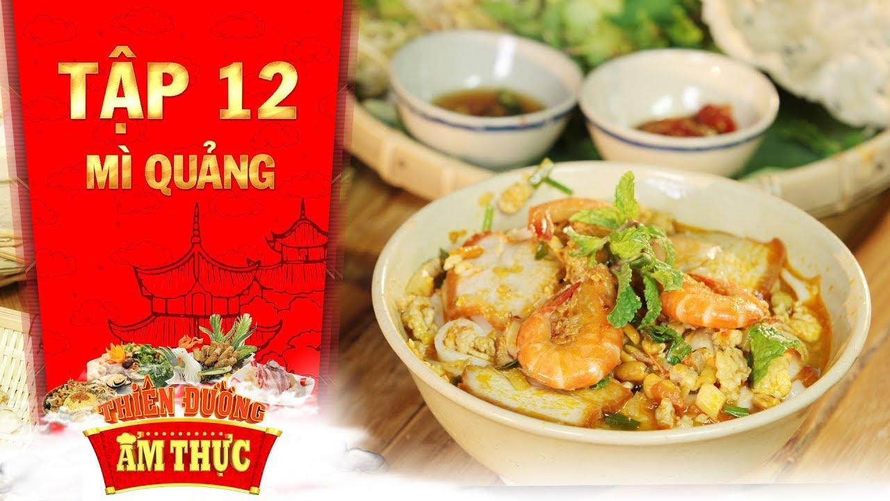 Thiên đường ẩm thực 3 | Tập 12: Mì Quảng | Món ngon quê nhà