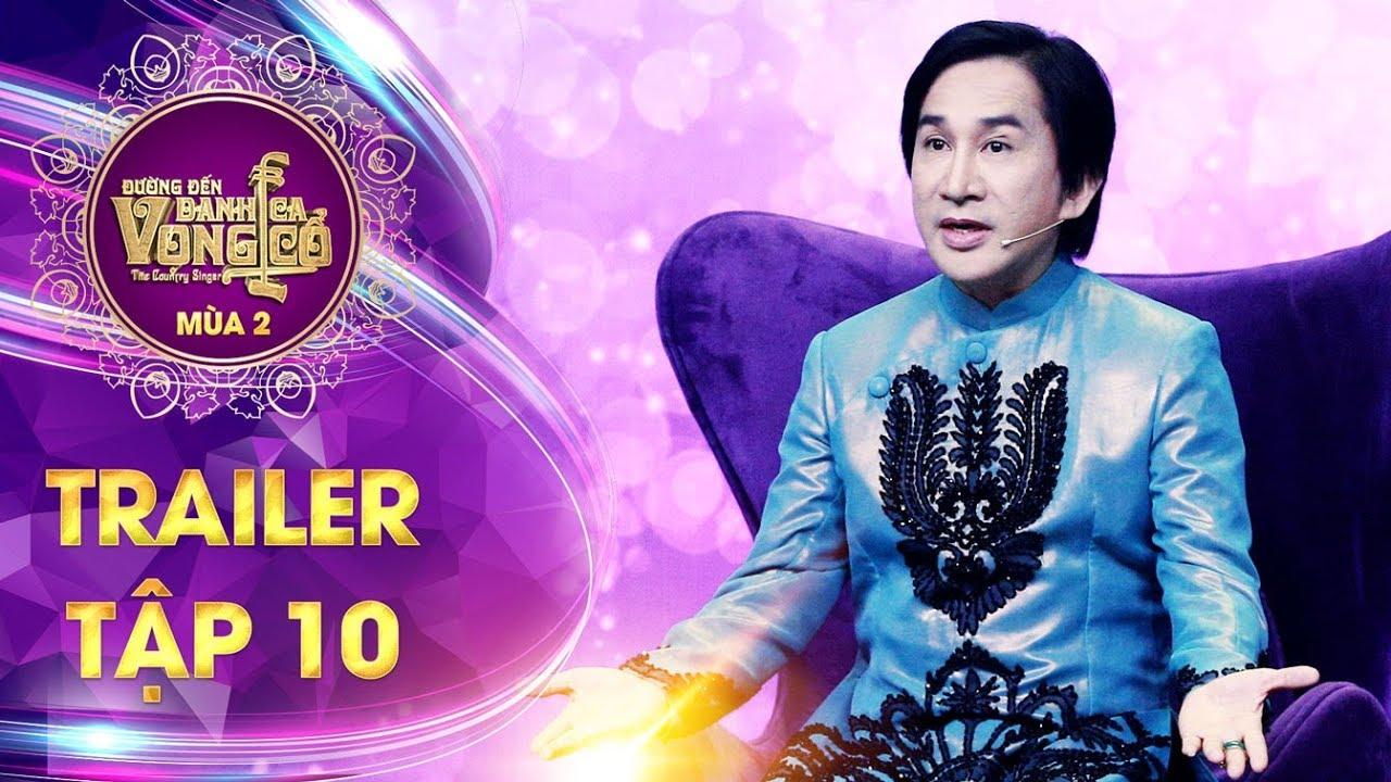 Đường đến danh ca vọng cổ 2 | trailer tập 10: HLV Kim Tử Long bất ngờ tặng điểm 10 cho thí sinh