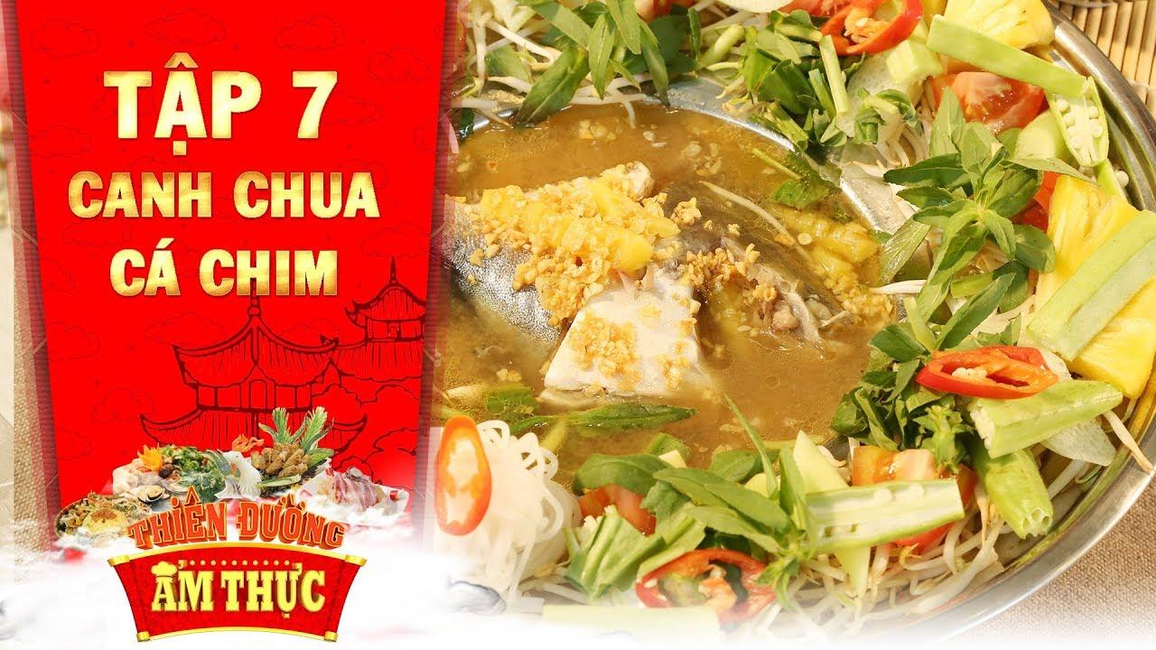 Thiên đường ẩm thực 3 | Tập 7: Canh chua cá chim | Tim khỏe