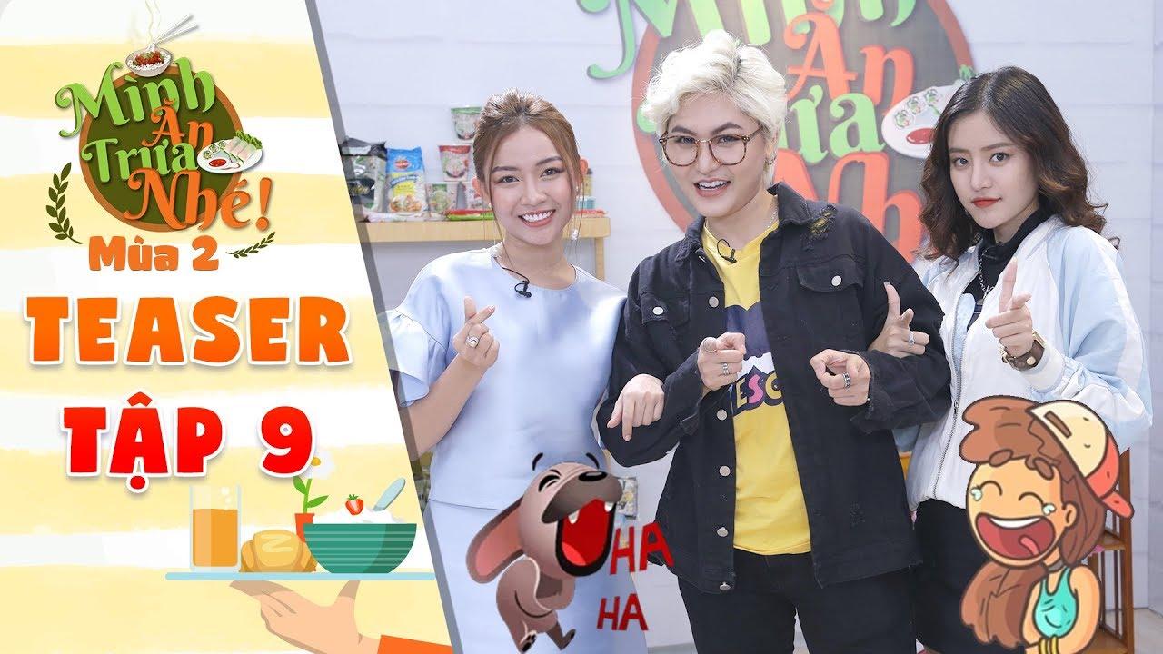 Mình ăn trưa nhé 2 Teaser tập 9: Trâm Ngô, Vicky Nhung, Song Dương khiến đối thủ đau đầu vì gợi ý lạ