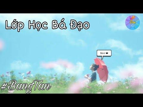 [ film BTS ] Lớp Học Bá Đạo ep 6 ( đăng lại )