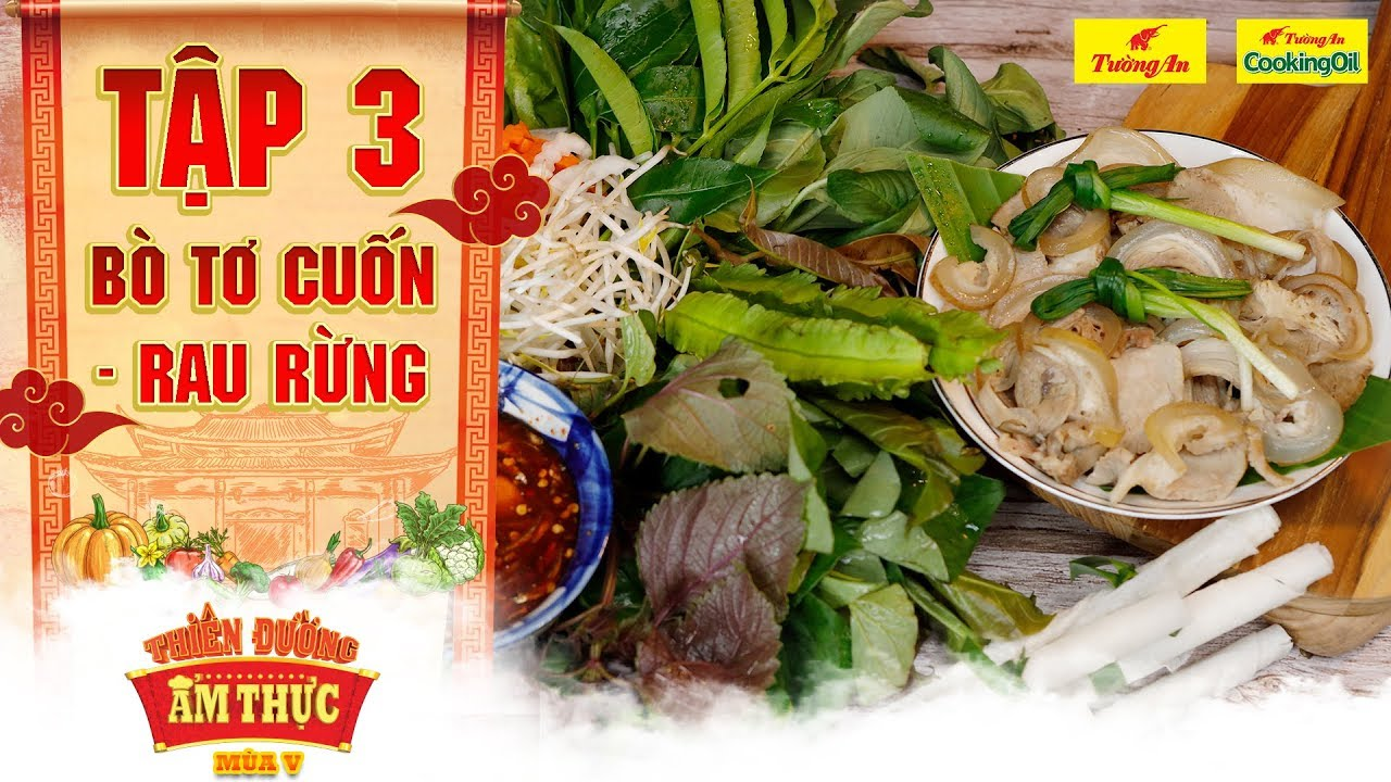 Thiên đường ẩm thực 5 | Tập 3: Bò tơ cuốn rau rừng | Chất xơ