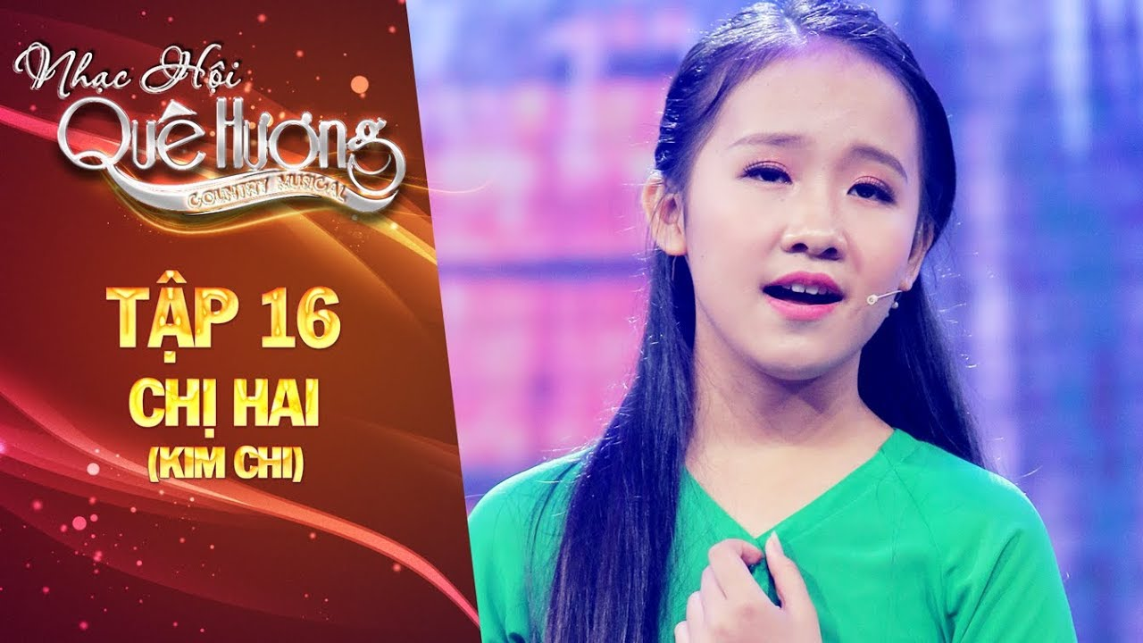 Nhạc hội quê hương | tập 16: Chị Hai - Kim Chi