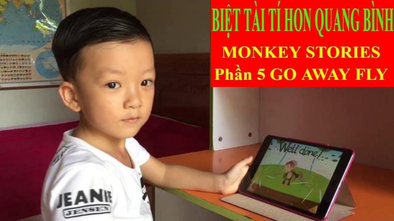 Biệt tài tí hon Quang Bình ✅ Học tiếng Anh Monkey Stories Phần 5, Go Away Fly