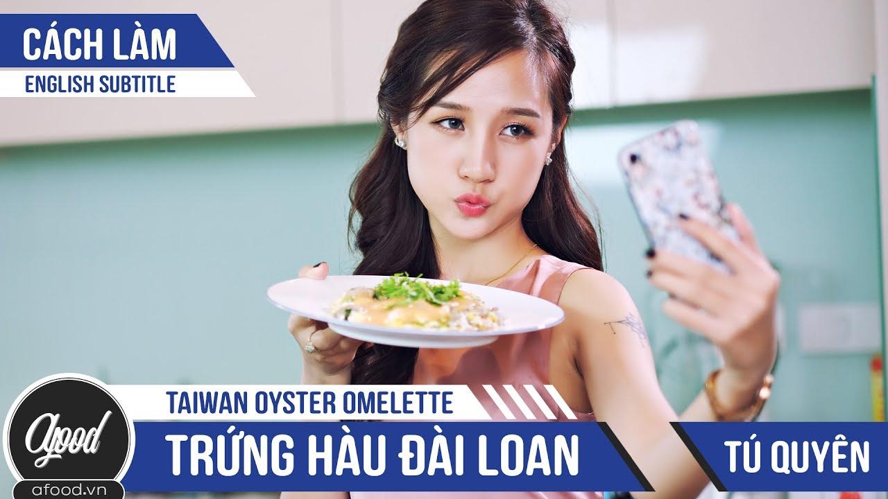[afoodjoy] – Vào bếp với hot girl Tú Quyên | Trứng hàu Đài Loan | Taiwan Oyster Omelette | 蚵仔煎