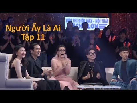 Người Ấy Là Ai - Tập 11- Hương Giang vắng mặt, BB Trần, Ngọc Lan, Vũ Hà, Will