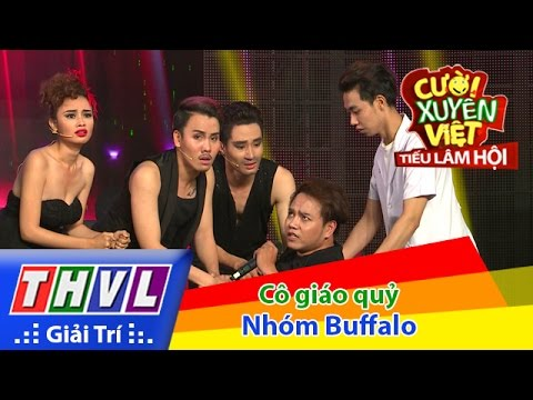 THVL | Cười xuyên Việt - Tiếu lâm hội | Tập 6: Cô giáo quỷ - Nhóm Buffalo