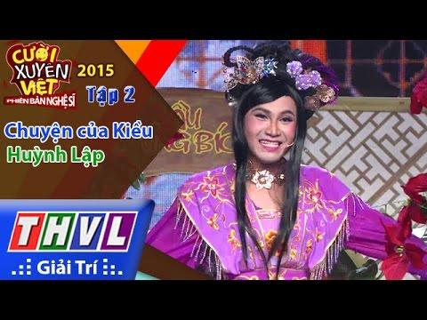 THVL | Cười xuyên Việt - Phiên bản nghệ sĩ 2015 | Tập 2: Chuyện của Kiều - Huỳnh Lập