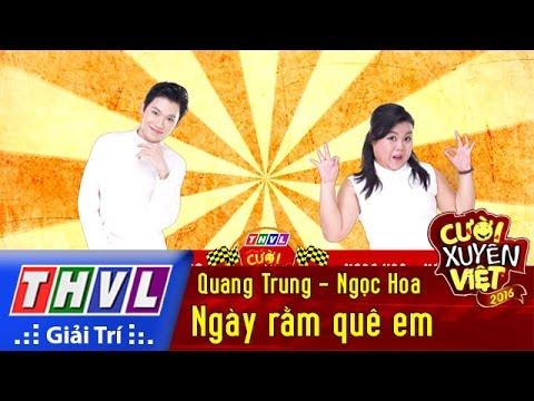 THVL | Cười xuyên Việt 2016 - Tập 4: Ngày rằm quê em - Quang Trung, Ngọc Hoa