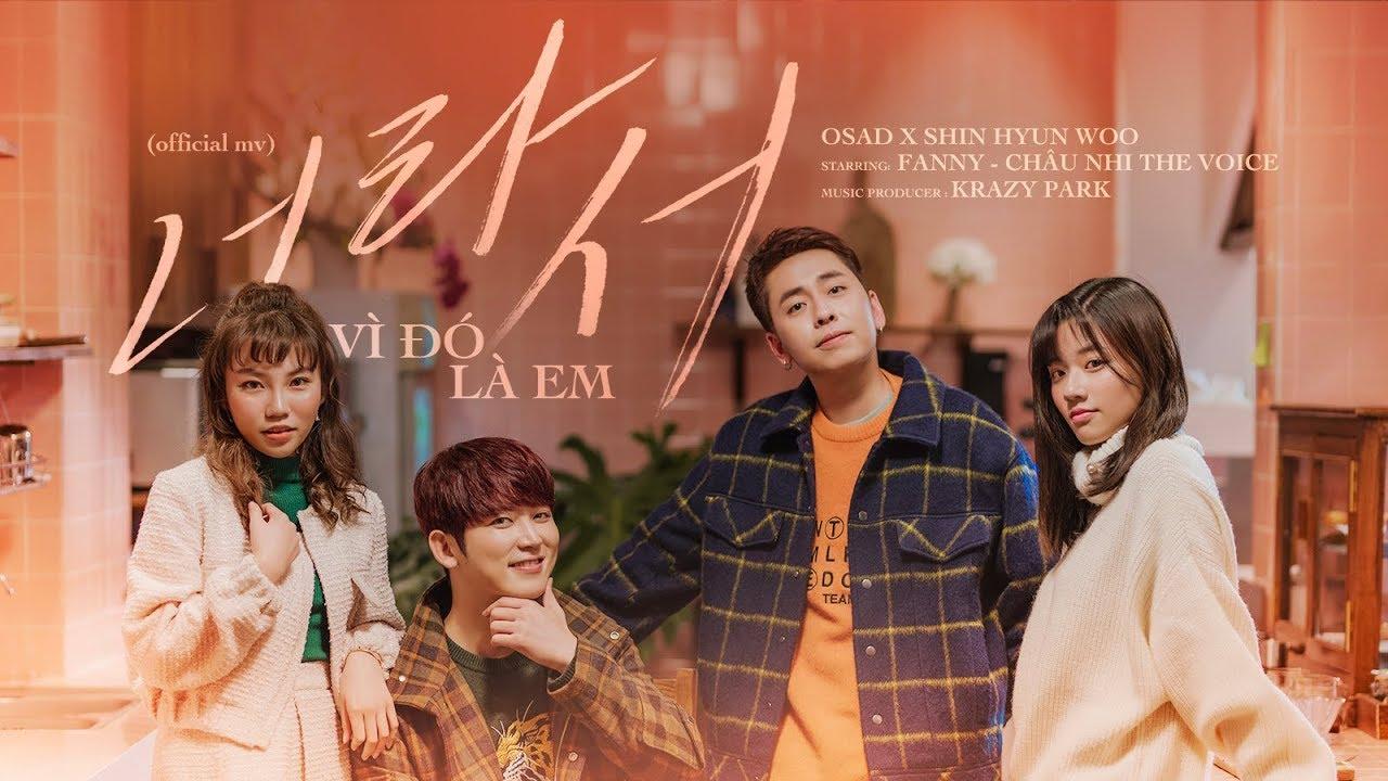 Vì Đó Là Em #VDLE  (너라서) - OSAD x Shin Hyun Woo   Official Music Video