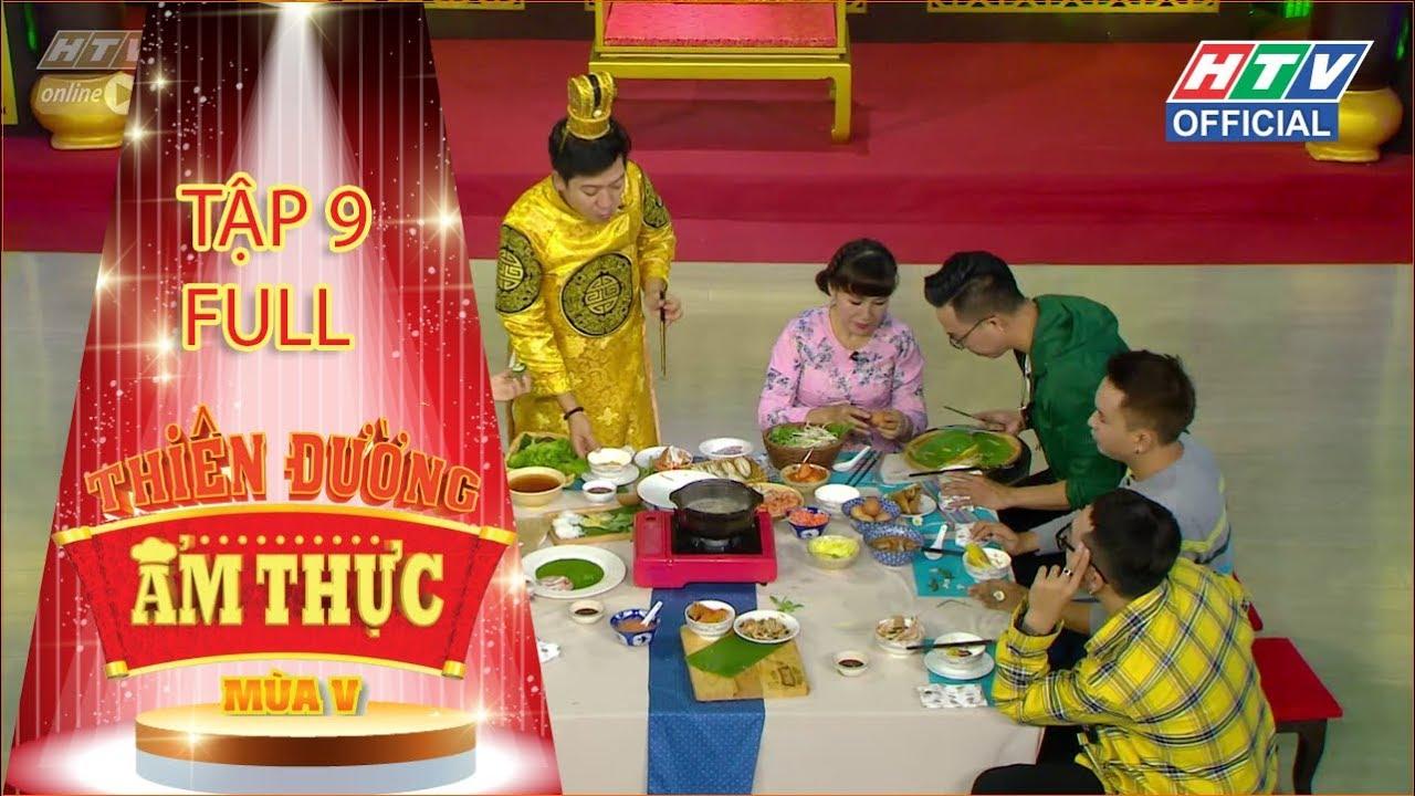 THIÊN ĐƯỜNG ẨM THỰC 5 | Nguyễn Hồng Thuận thả thính cô dâu mới Hoàng Oanh | #9 FULL | 13/12/2019