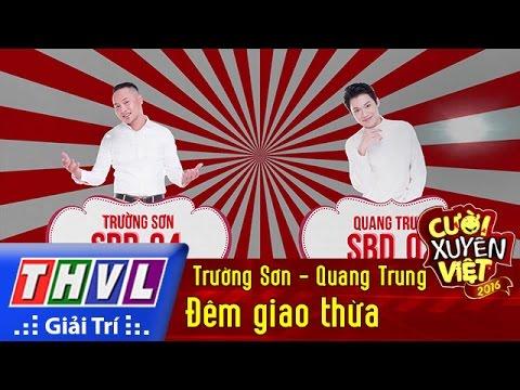 THVL | Cười xuyên Việt 2016 - Tập 5: Đêm giao thừa - Trường Sơn, Quang Trung