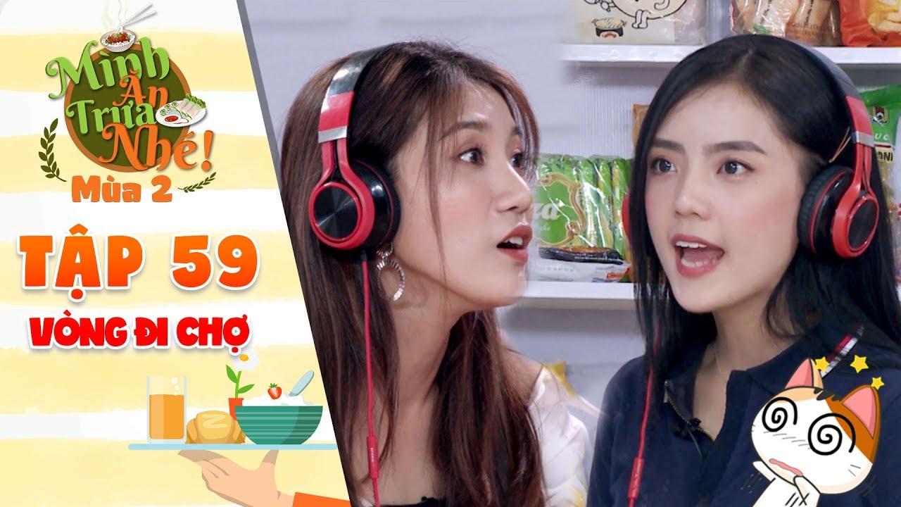 Mình ăn trưa nhé 2 | Tập 59 vòng 1: Lâm Á Hân điên đầu với gợi ý đầy hoang mang của Dương Yến Nhi