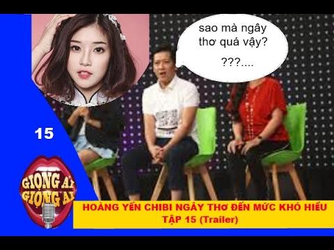 """Giọng ải giọng ai tập 15: Hoàng Yến ChiBi ngây thơ khiến Trường Giang """" khó hiểu """"/NKH"""
