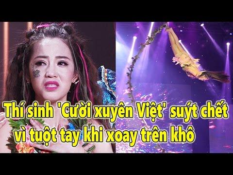 Tin Nhanh - Thí sinh 'Cười xuyên Việt' suýt c.h.ế.t vì tuột tay khi xoay trên không