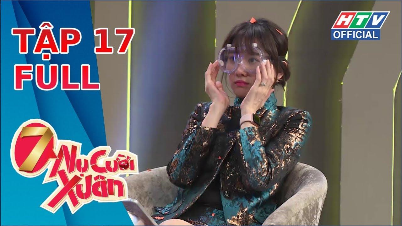 7 NỤ CƯỜI XUÂN   Tổng hợp những màn hài hước nhất   7NCX #17 MÙA 2 FULL   11/3/2019