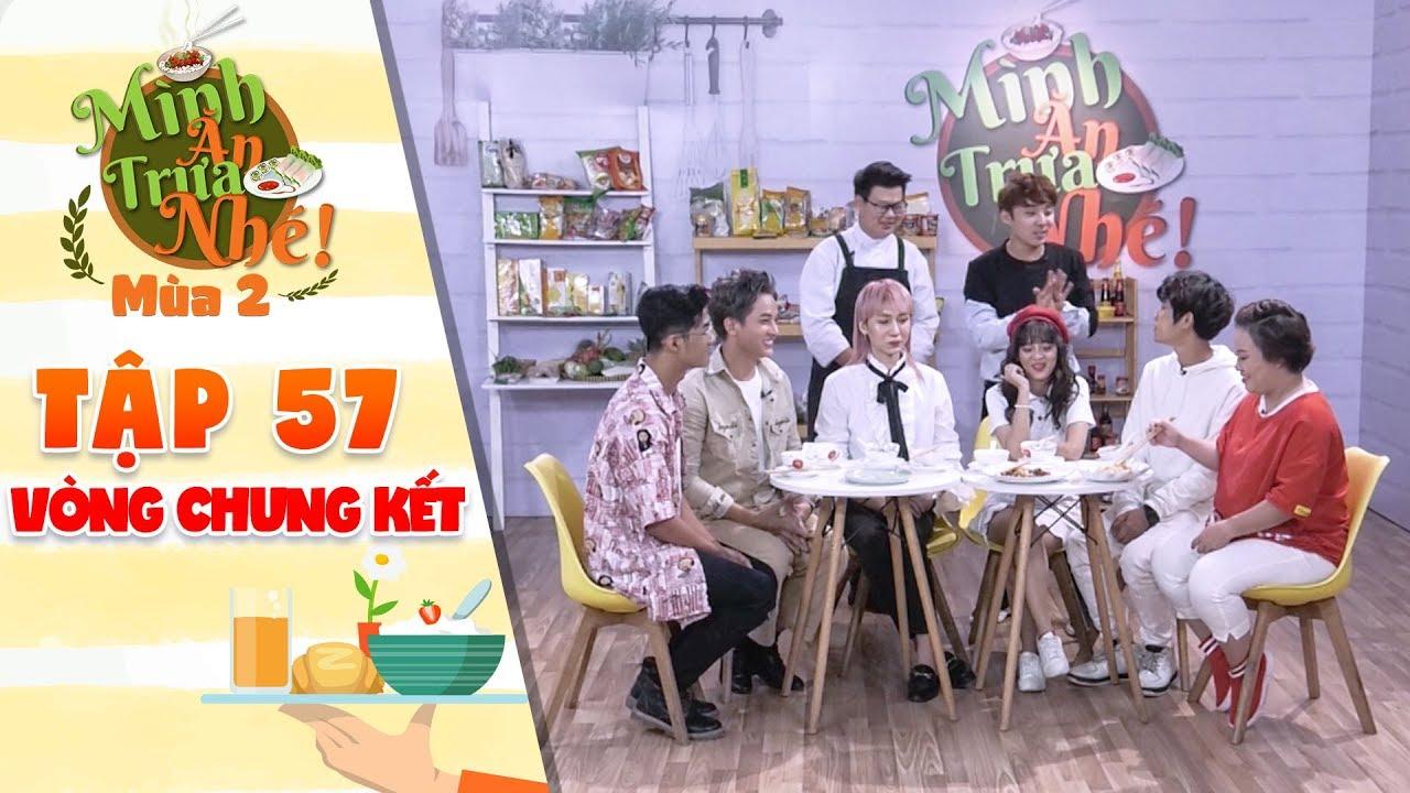 """Mình ăn trưa nhé 2   Tập 57 vòng 4: Lê Trang, Xuân Tài, Trang Phụng """"khóc ròng"""" trước món tự làm"""
