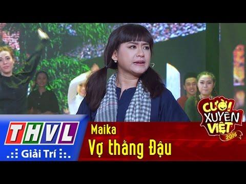 THVL | Cười xuyên Việt - Phiên bản nghệ sĩ 2016: Vợ thằng Đậu - Maika