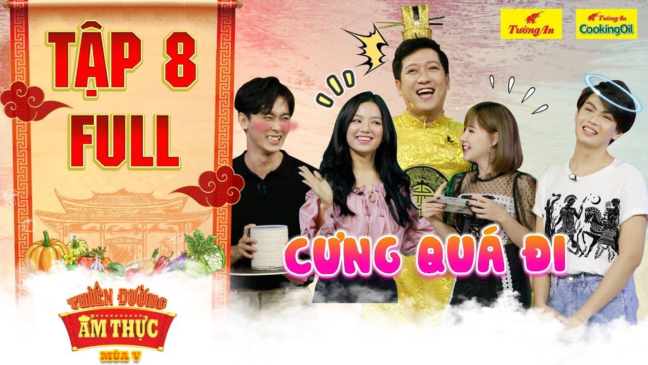 Thiên đường ẩm thực 5 | Tập 8 Full: Ông Hoàng bấn loạn trước độ ngọt ngào của Đào Bá Lộc, Yến Tatoo