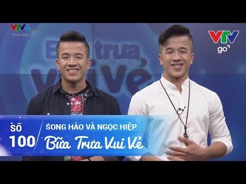BỮA TRƯA VUI VẺ SỐ 100 | SONG HÀO VÀ NGỌC HIỆP | 28/04/2017 | VTV GO