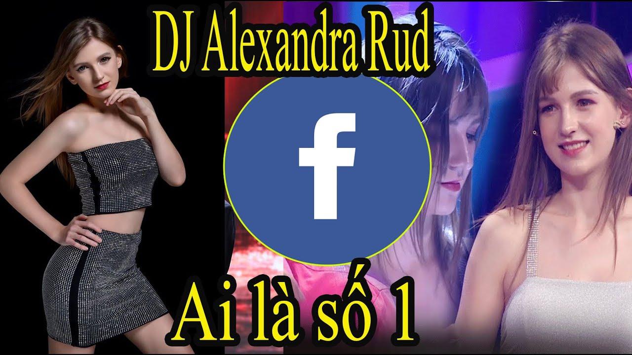 Facebook của Hotgirl DJ Alexandra Rud Ai là số 1