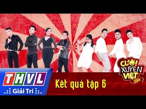 THVL | Cười xuyên Việt 2016 - Tập 6: Kết quả