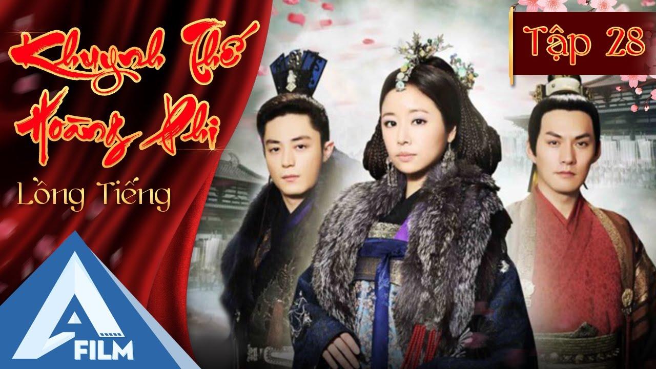 Phim Cổ Trang Cung Đấu Trung Quốc - Khuynh Thế Hoàng Phi Tập 28 (Lồng Tiếng) | AFILM