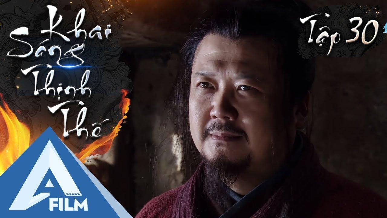 Phim Hành Động Cổ Trang Hay Nhẩt - Khai Sáng Thịnh Thế Tập 30 | AFILM