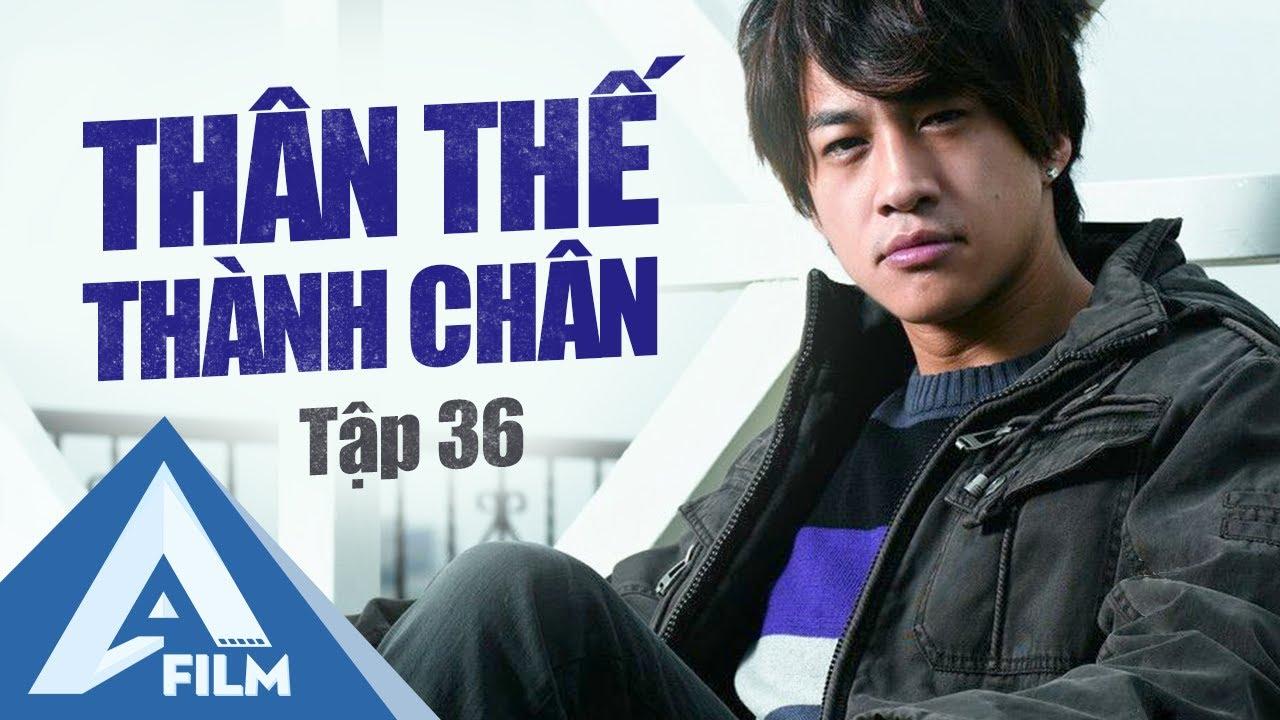 Phim Hành Động Trung Quốc - Thân Thế Thành Chân Tập 36 - Hà Nhuận Đông Phim | A FILM