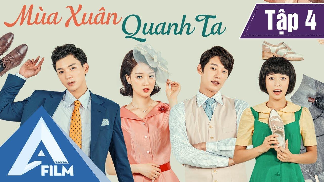 Phim Hàn Quốc Cảm Động - MÙA XUÂN QUANH TA TẬP 4 (Lồng Tiếng) - Phim Tình Cảm Tâm Lý Hay | A FILM