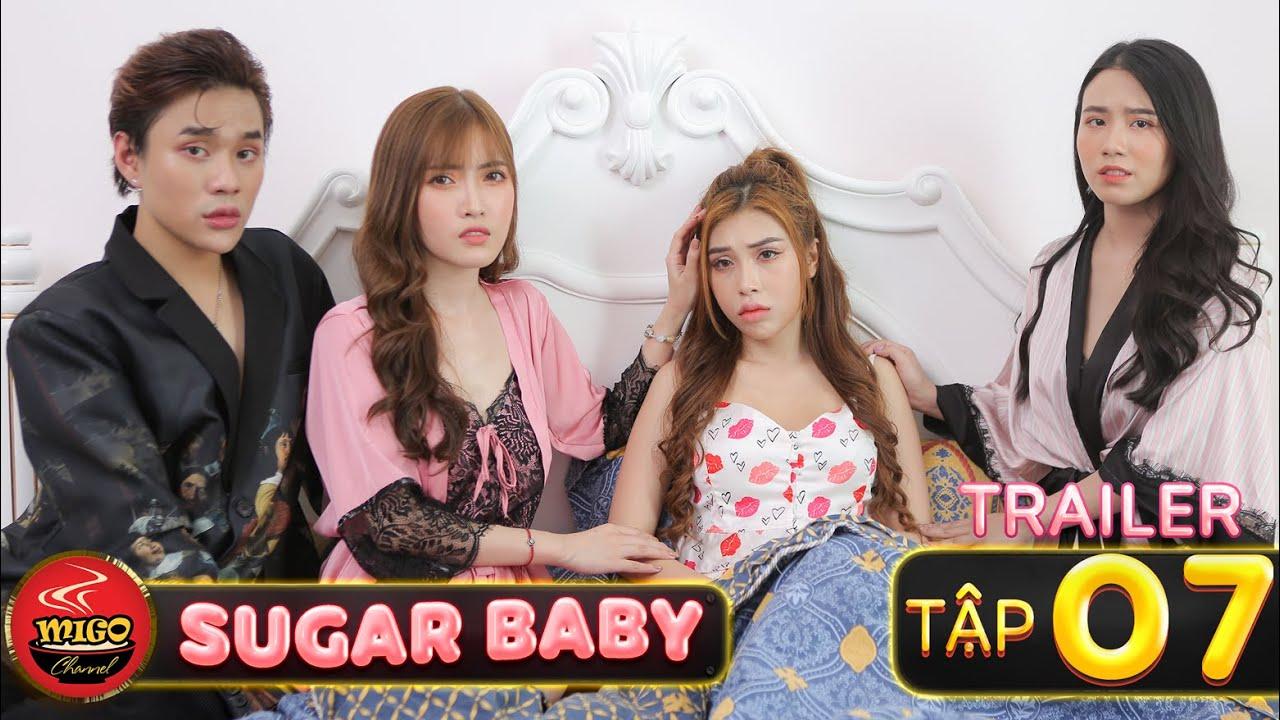 SUGAR BABY | TRAILER Tập 7 | Ghiền Mì Gõ | Phim Hài Hay Mới Nhất 2020