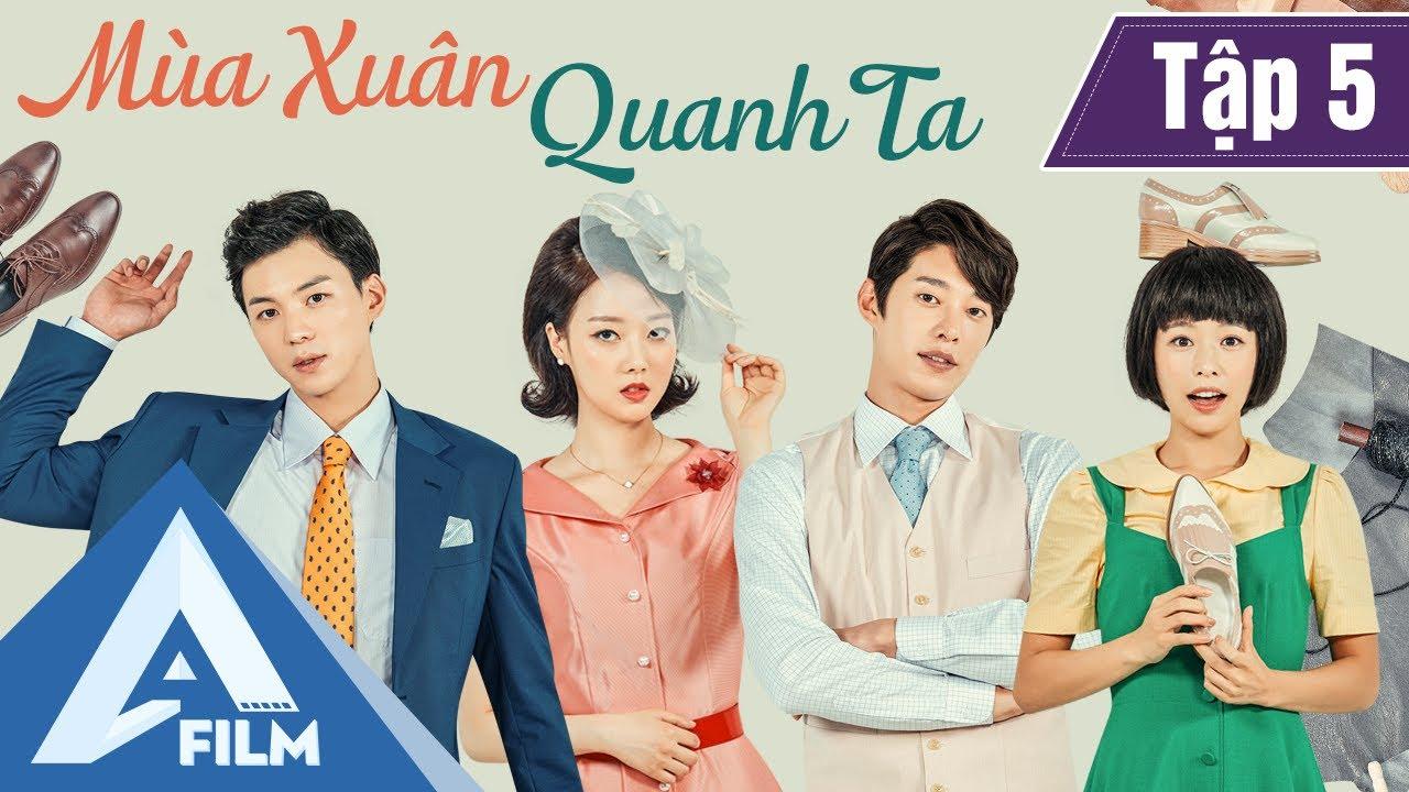 Phim Hàn Quốc Cảm Động - MÙA XUÂN QUANH TA TẬP 5 (Lồng Tiếng) - Phim Tình Cảm Tâm Lý Hay | A FILM